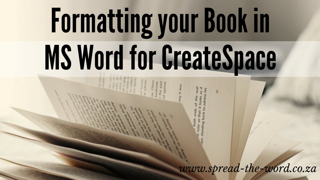 Formatting Your Print Book Interior in MS Word for CreateSpace